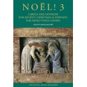 Noël! 3 - Carols And Anthems For Advent, Christmas And Epiphany - Hill, David (Editor)