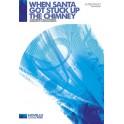 Ella Fitzgerald: When Santa Got Stuck Up The Chimney (SATB/Piano) - Fitzgerald, Ella (Artist)