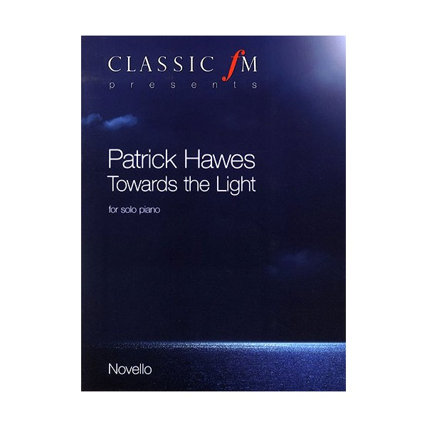 Patrick Hawes: Towards The Light - Hawes, Patrick (Composer)