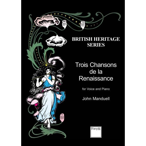 Manduell, John - Trois Chansons de la Renaissance for Baritone voice and piano