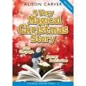 Carver, Alison - A Very Magical Christmas Story