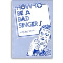 Wright, Marjorie - How to be a Bad Singer!