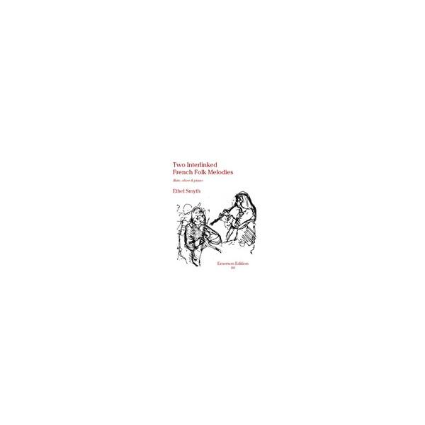 Smyth, Ethel - Two Interlinked French Folk Melodies