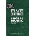 Five Centuries Of Choral Music Volume 2 -