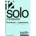 Amos, Keith - 12 Miniatures for Solo Tbn/Euph