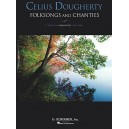 Celius Dougherty: Folksongs And Chanties - Dougherty, Celius (Composer)