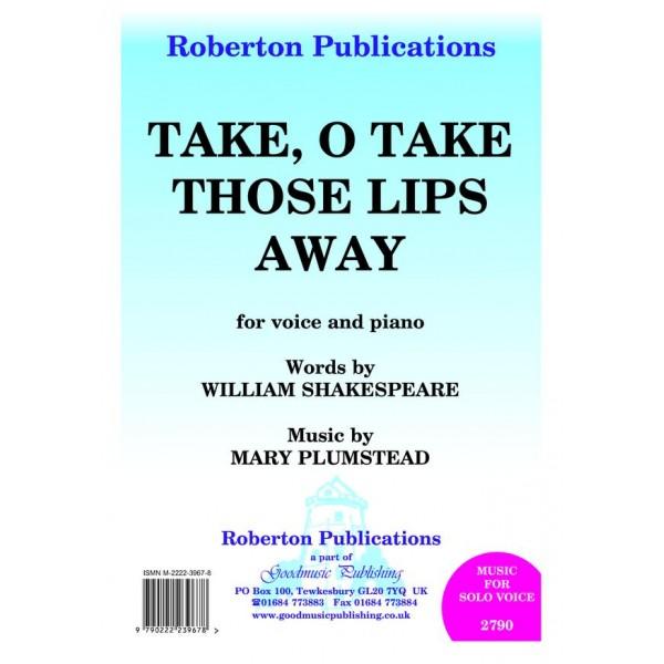 Plumstead, Mary - Take, O Take Those Lips Away