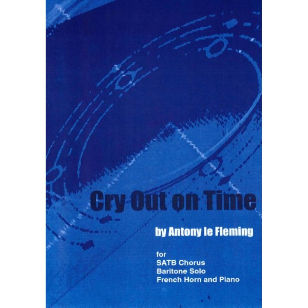 Le Fleming, Antony - Cry Out on Time