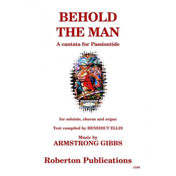 Gibbs, Cecil Armstrong - Behold the Man