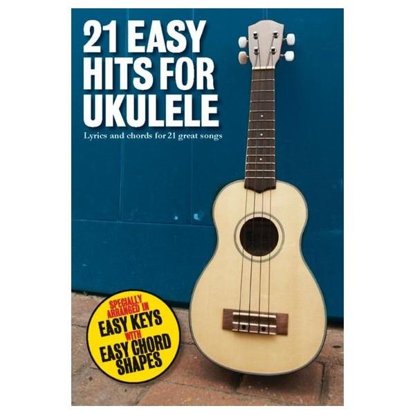 21 Easy Hits For Ukulele -