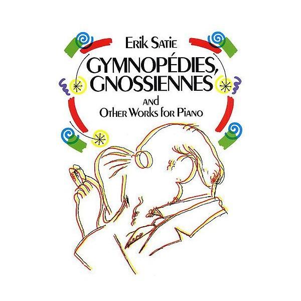 Erik Satie: Gymnopedies, Gnossiennes And Other Works For Piano - Satie, Erik (Artist)
