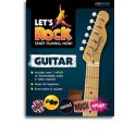 Lets Rock: Start Playing Guitar Now