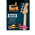 Lets Rock: Start Playing Bass Now