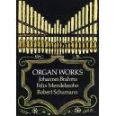 Brahms, Mendelssohn And Schumann Organ Works - Brahms, Johannes (Artist)