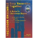 Easy Recorders Together: A Bakers Christmas Dozen