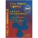 Easy Violins Together: A Bakers Christmas Dozen