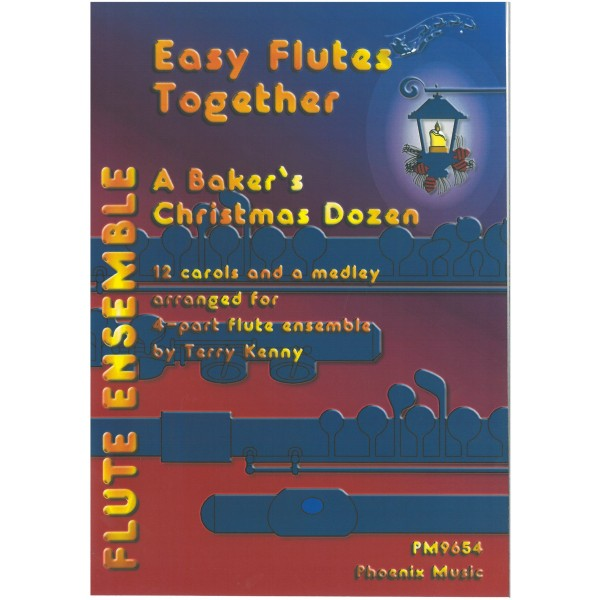 Easy Flutes Together: A Bakers Christmas Dozen