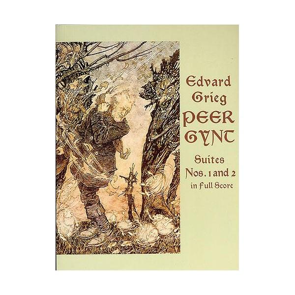 Edvard Grieg: Peer Gynt Suites 1 And 2 In Full Score - Grieg, Edvard (Artist)