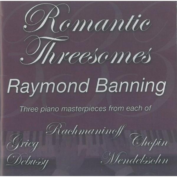Romantic Threesomes - Raymond Banning Solo Piano
