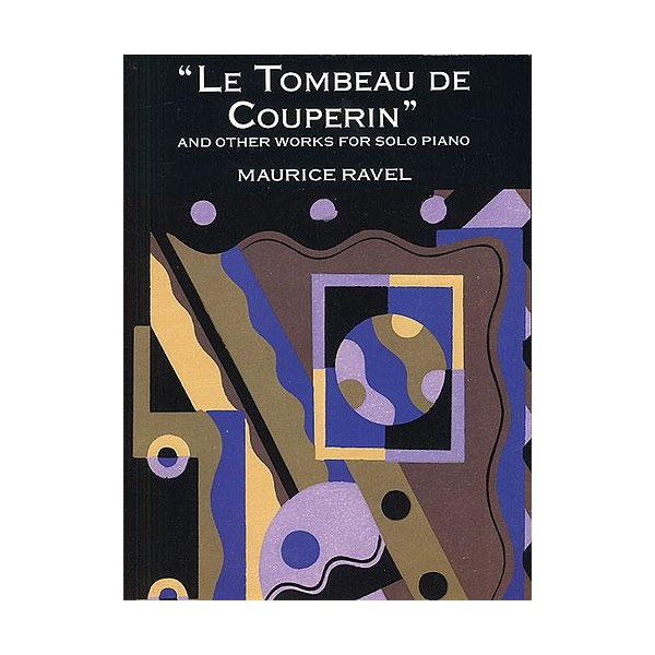 Ravel: Le Tombeau De Couperin And Other Works For Solo Piano - Ravel, Maurice (Artist)