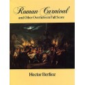 Hector Berlioz: Roman Carnival And Other Overtures (Full Score) - Berlioz, Hector (Composer)