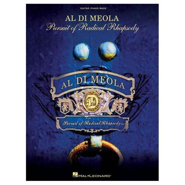 Al Di Meola: Pursuit Of Radical Rhapsody - Meola, Al Di Meola (Composer)