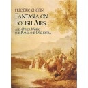 Frederic Chopin: Fantasia On Polish Airs And Other Works For Piano And Orchestra (Full Score) - Chopin, Frederic (Artist)