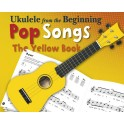 Ukulele From The Beginning - Pop Songs (Yellow Book) - Hussey, Christopher (Arranger)