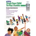 Teach Your Child to Play Ukulele, Book Two