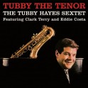 Tubby the Tenor - The Tubby Hayes Sextet (VINYL)
