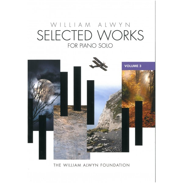 Alwyn, William - Selected Piano Works Volume 3