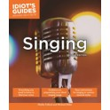 Singing - Idiot's Guide (Second Edition)