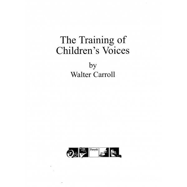 The Training of Childrens Voice's - Carroll, Walter