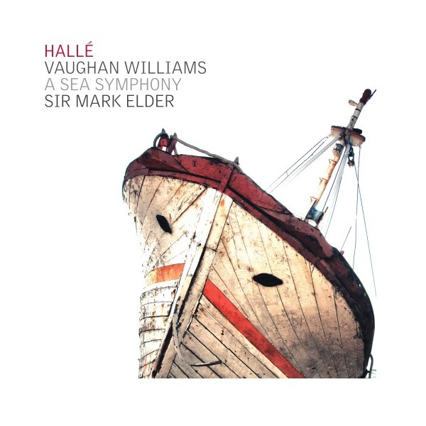 Vaughn Williams - A Sea Symphony - Halle & Sir Mark Elder