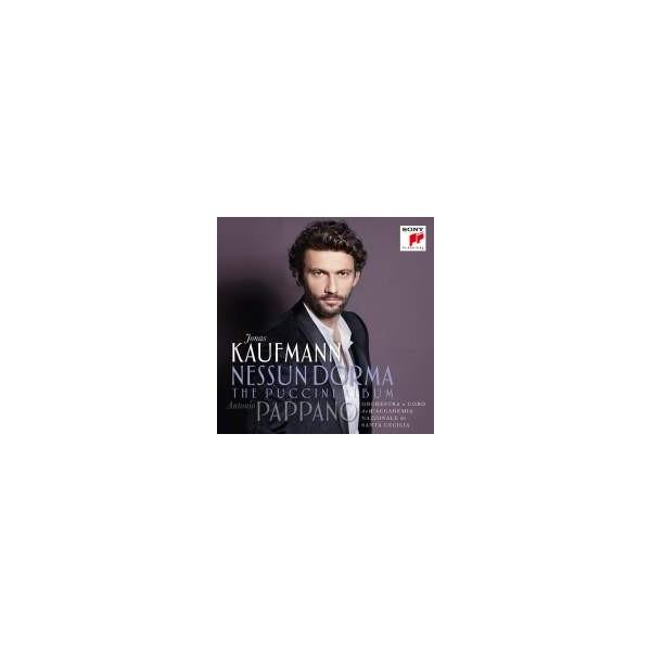 Jonas Kaufmann : Nessun Dorma The Puccini Album