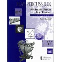 Bartlett, Keith - Play Percussion: 50 Short Pieces (Timps)