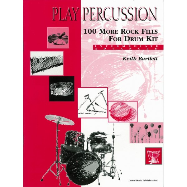 Bartlett, Keith - Play Percussion: 100 More Rock Fills (Drums)