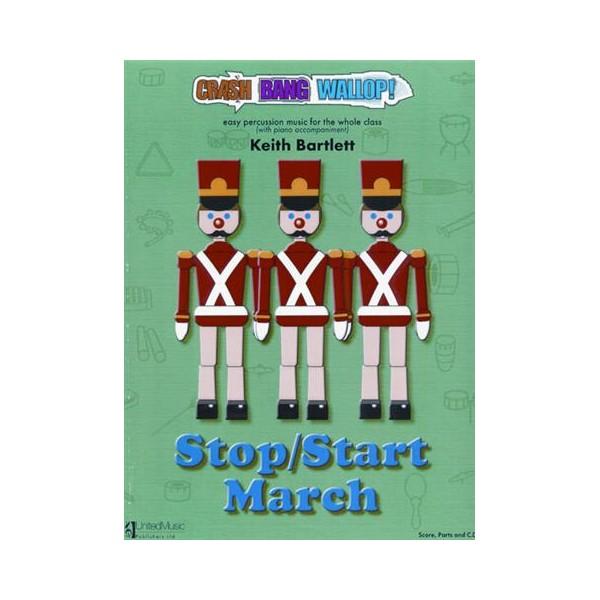 Bartlett, Keith - Crash, Bang, Wallop! Stop / Start March