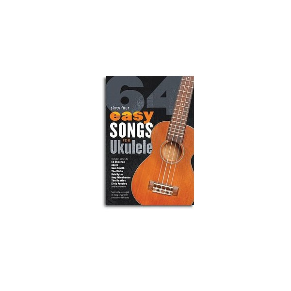 Sixty-Four Easy Songs for Ukulele