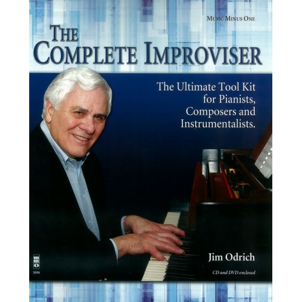 The Complete Improviser - The Ultimate Tool Kit for Pianist, Composers & Instrumentalist w/ CD & DVD
