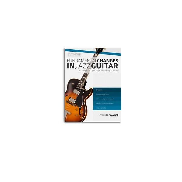 Alexander, Joseph - Fundamental Changes in Jazz Guitar, Book One