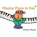 Chua, Alice - Playing Piano is Fun, Book Two