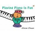 Chua, Alice - Piano Playing is Fun, Book Three
