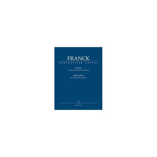 Franck, Cesar - Cello Sonata in A major / Melancolie