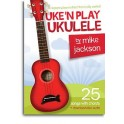 Mike Jackson: Uken Play Ukulele (Book/Audio Download) - Jackson, Mike (Author)