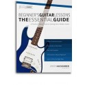 Alexander, Joseph - Beginners' Guitar Lessons - The Essential Guide