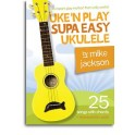Mike Jackson: Uken Play Supa Easy Ukulele (Book/Audio Download) - Jackson, Mike (Author)