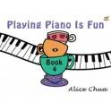 Chua, Alice - Playing Piano is Fun, Book Four
