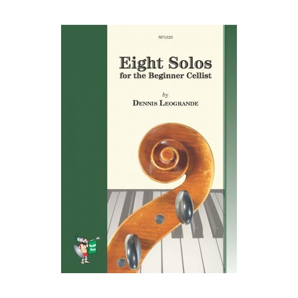 Leogrande, Dennis - Eight Solos for the Beginner Cellist