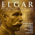 Elgar, Edward - Piano Quintet & Sea Pictures, orch. Donald Fraser